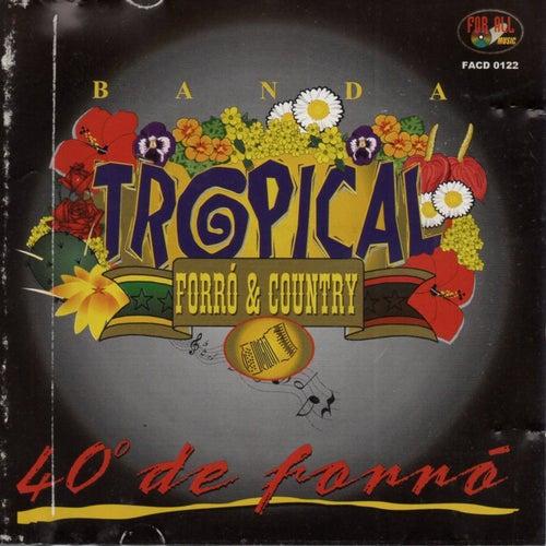 40 Graus de Forró by Banda Tropical