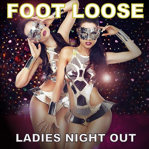 Ladies Night Out by Footloose