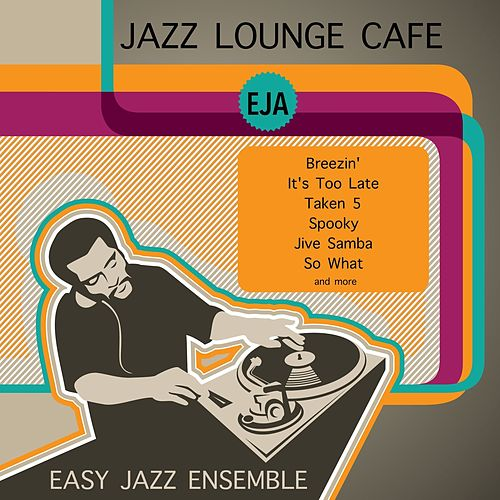 Jazz Lounge Café von Easy Jazz Ensemble