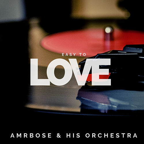 Easy to Love (Pop) by Ambrose & His Orchestra