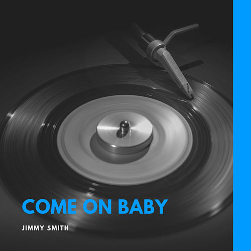 Come On Baby by Jimmy Smith