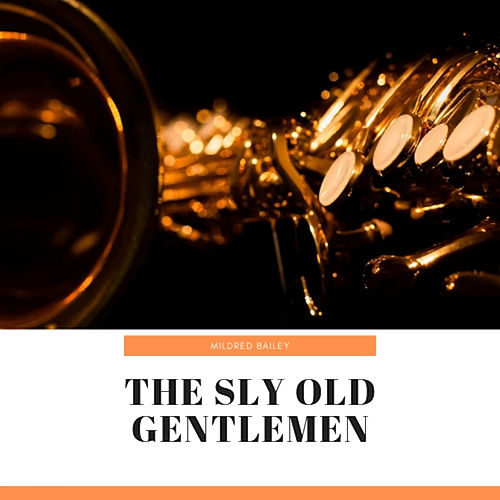 The Sly Old Gentlemen by Mildred Bailey