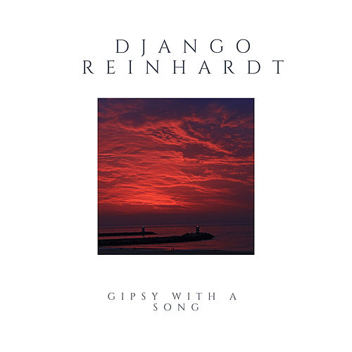 Gipsy With a Song de Django Reinhardt