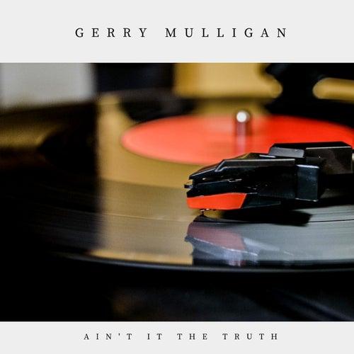 Ain't It the Truth (Jazz) von Gerry Mulligan