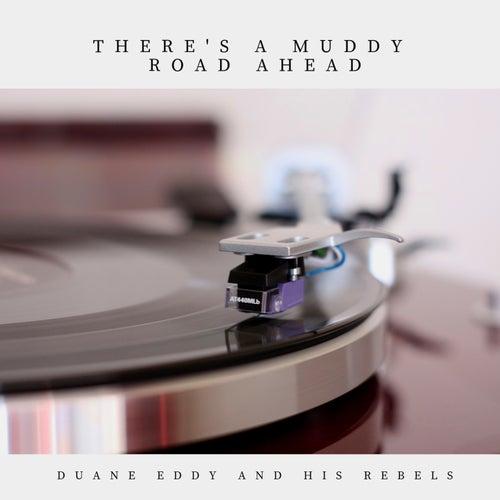 There's a Muddy Road Ahead (Pop) von Duane Eddy