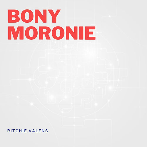 Bony Moronie by Ritchie Valens