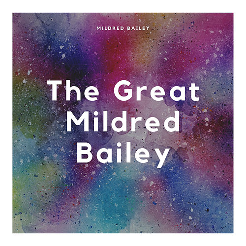 The Great Mildred Bailey by Mildred Bailey