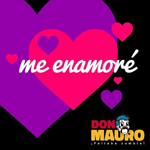 Me Enamoré by Don Mauro