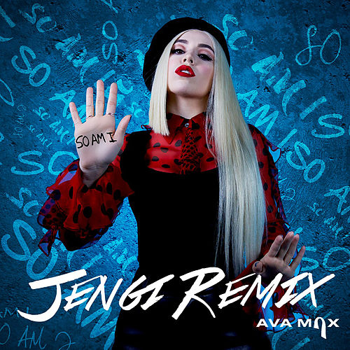 So Am I (Jengi Remix) van Ava Max