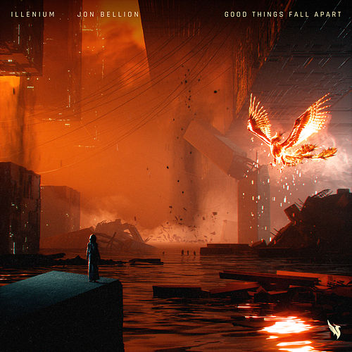 Good Things Fall Apart de Illenium