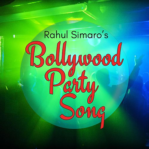 Bollywood Party Song by Rahul Simaro