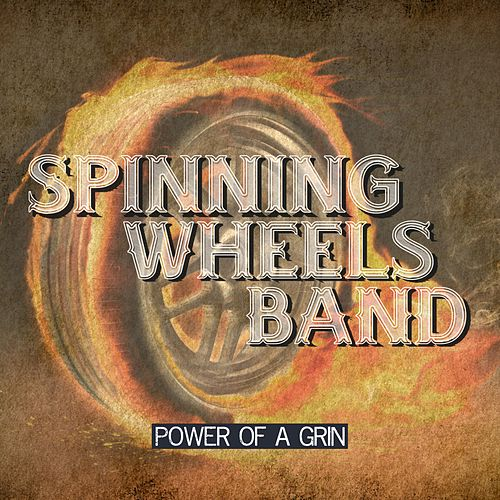 Power of a Grin by Spinning Wheels Band