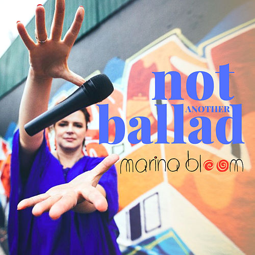 Not Another Ballad by Marina Bloom