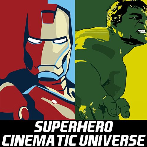 Superhero Cinematic Universe by Various Artists