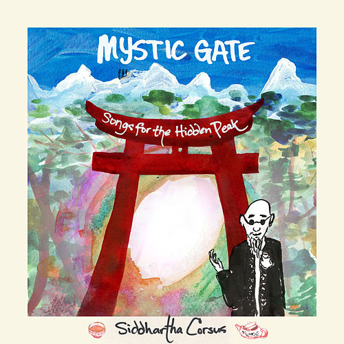 Mystic Gate: Songs for the Hidden Peak de Siddhartha
