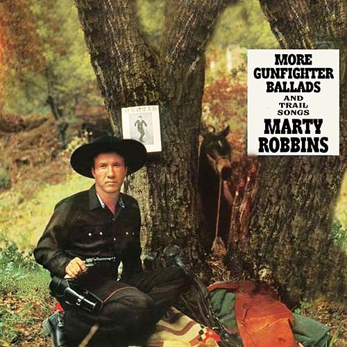 More Gunfighter Ballads And Trail Songs von Marty Robbins