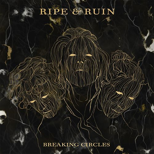 Breaking Circles (Track by Track) by Ripe & Ruin