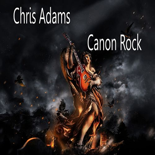 Canon Rock (Ultimate Version) by Chris Adams