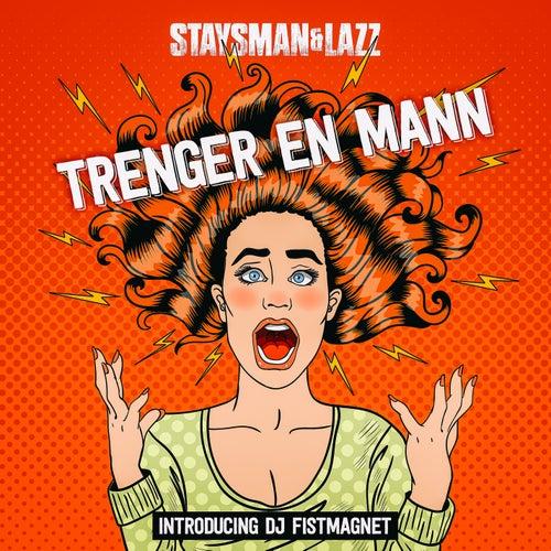 Trenger en mann by Staysman