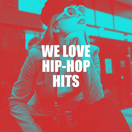 We Love Hip-Hop Hits by Various Artists