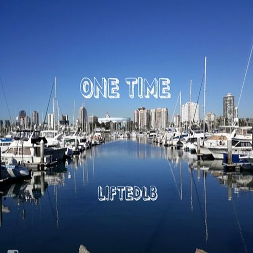 One Time by Liftedlb