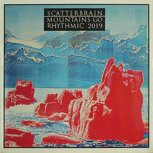 Mountains Go Rhythmic 2019 de Scatterbrain