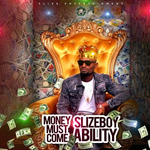 Money Must Come de SlizeboyAbility