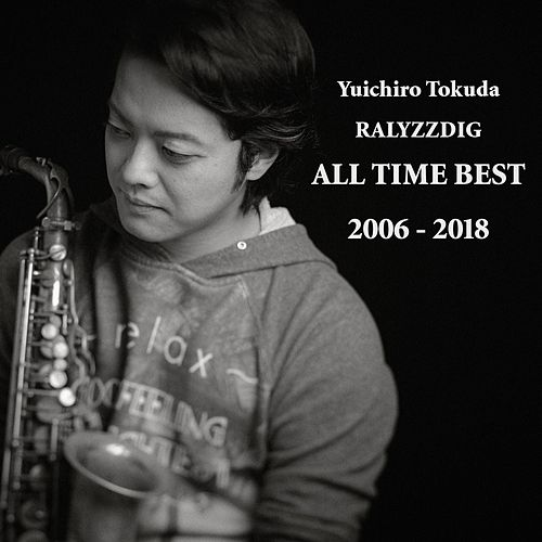 All Time Best (2006 - 2018) by Yuichiro Tokuda Ralyzzdig