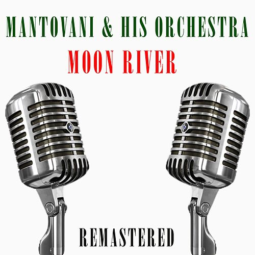 Moon River by Mantovani & His Orchestra