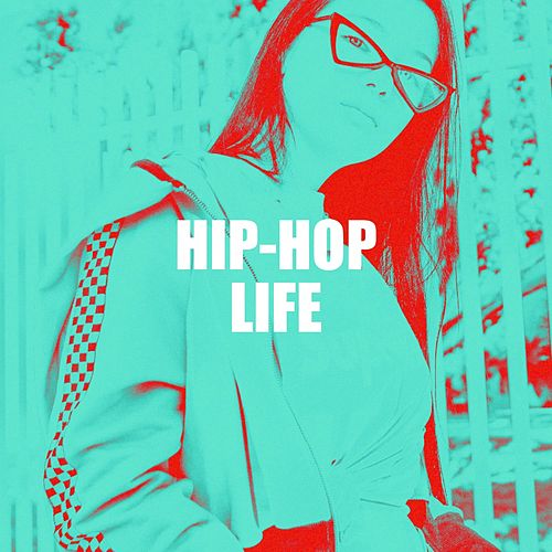 Hip-Hop Life by Various Artists