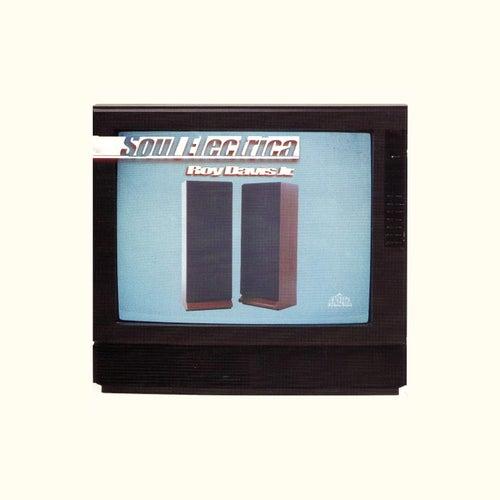 Soul Electrica by Roy Davis, Jr.