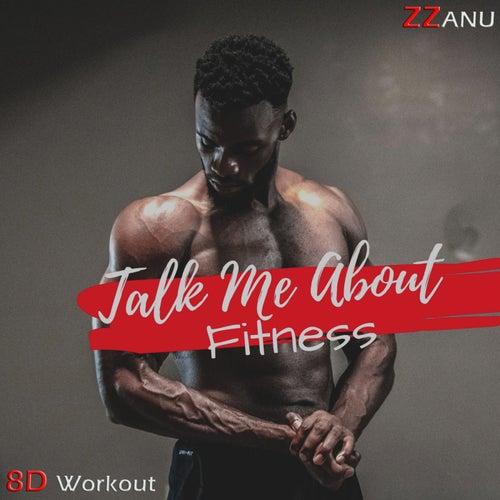 Talk Me About Fitness (8D Workout) de ZZanu