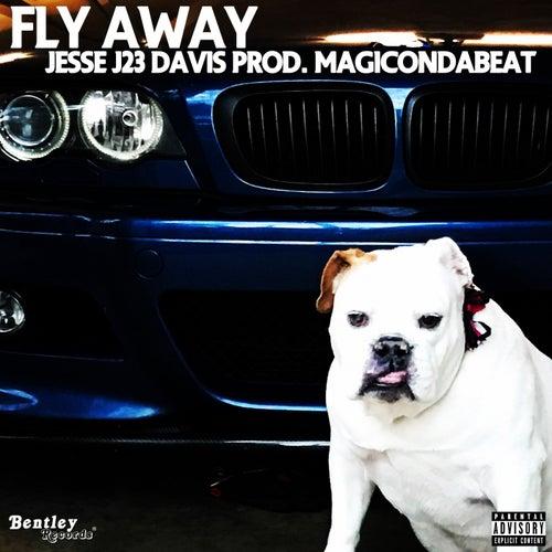 Fly Away de Jesse J23 Davis