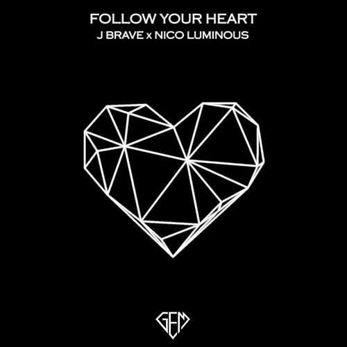 Follow Your Heart by J Brave