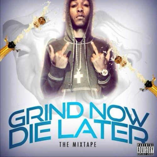 Grind Now Die Later: The Mixtape by Stunthard Buda