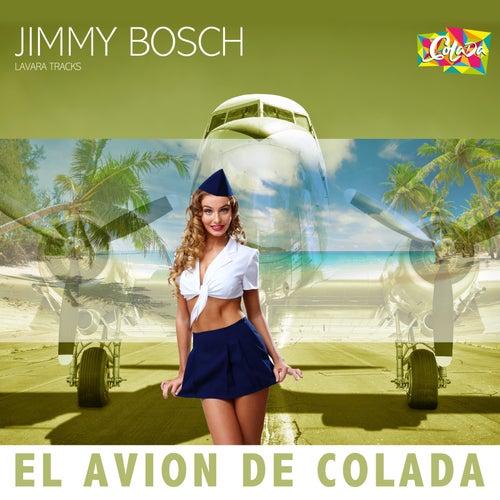 El Avion de Colada de Jimmy Bosch
