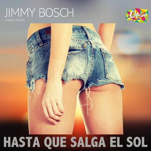 Hasta Que Salga El Sol de Jimmy Bosch