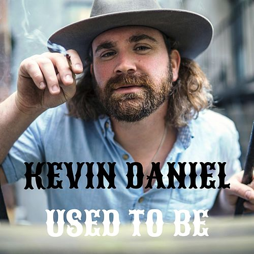 Used to Be de Kevin Daniel