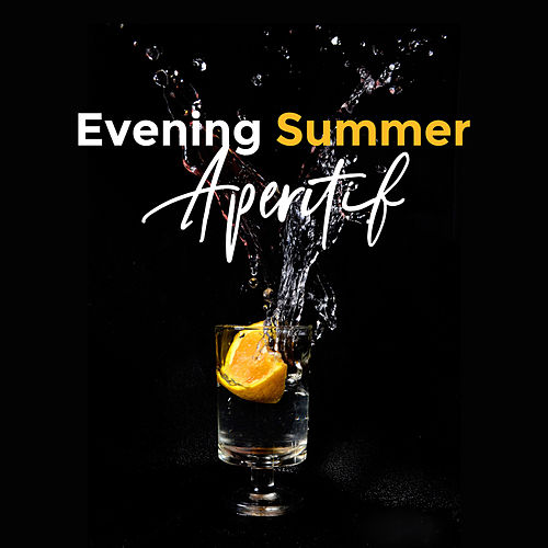 Evening Summer Aperitif: Instrumental Background de Various Artists
