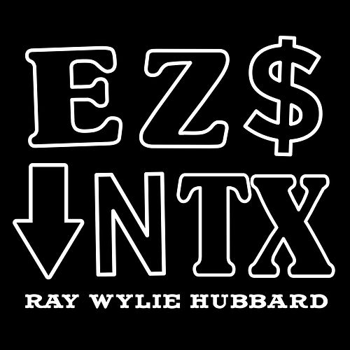 Easy Money Down in Texas van Ray Wylie Hubbard