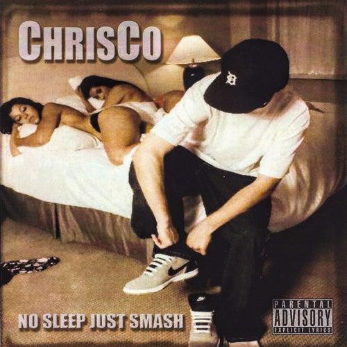 No Sleep Just Smash de ChrisCo