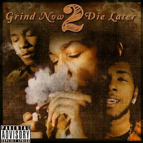 Grind Now Die Later 2 by Stunthard Buda