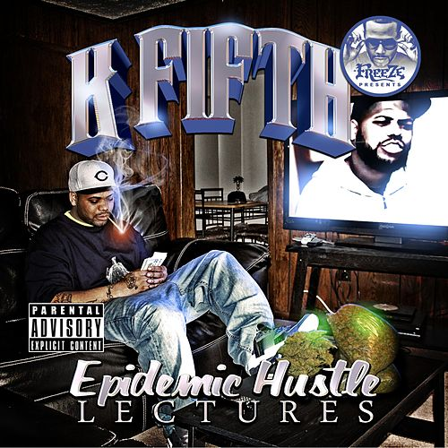 Epidemic Hustle Lectures by K Fifth