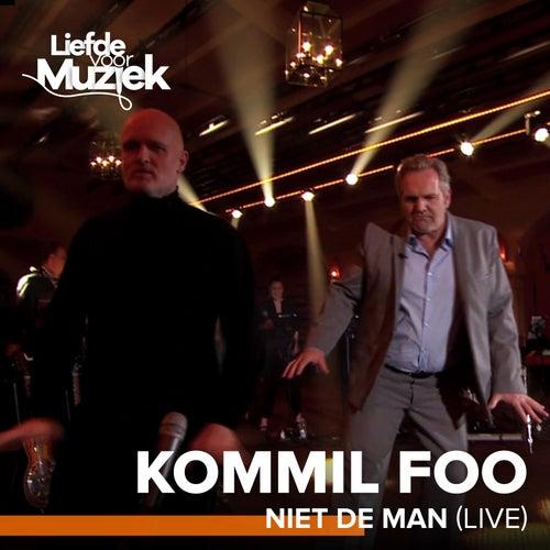 Niet De Man (Live - Uit Liefde Voor Muziek) von Kommil Foo
