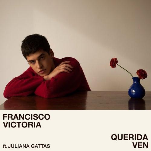 Querida Ven by Francisco Victoria
