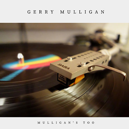 Mulligan's Too (Jazz) von Gerry Mulligan