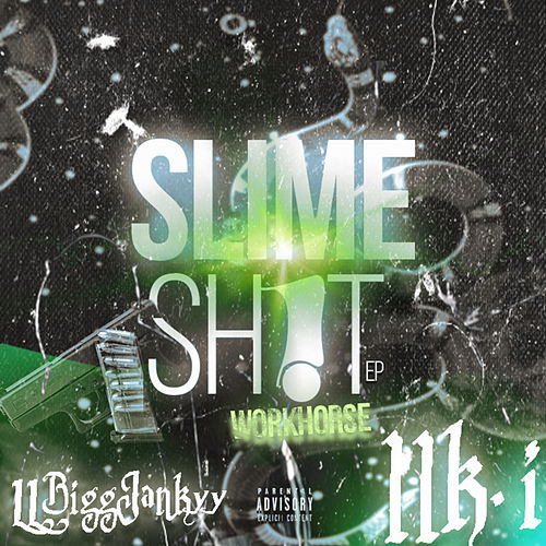 Slime Sh!t by Workhorse