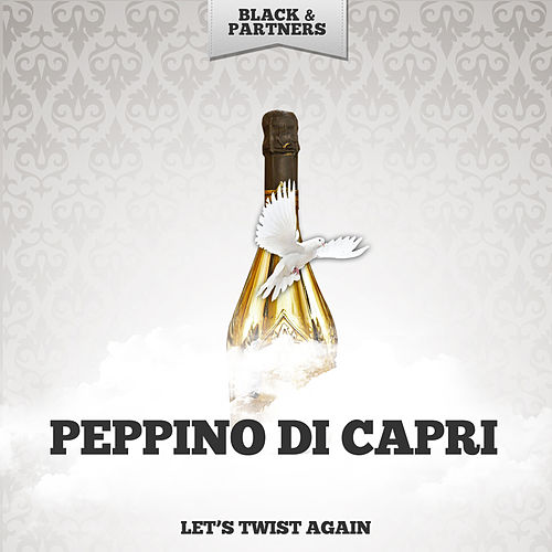 Let's Twist Again by Peppino Di Capri