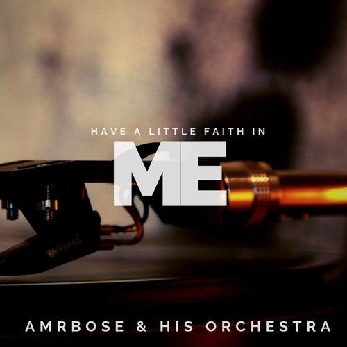 Have a Little Faith in Me (Pop) de Ambrose & His Orchestra
