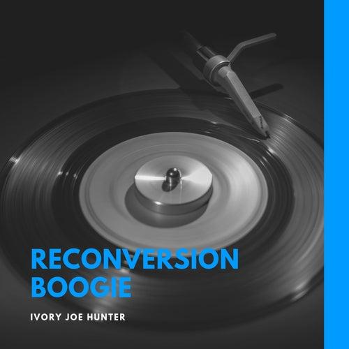 Reconversion Boogie de Ivory Joe Hunter